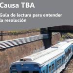Causa TBA. Guía de lectura para entender la resolución