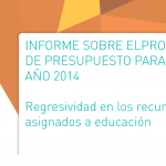 """Informe """"Proyecto de presupuesto 2014. Regresividad en los recursos asignados a educación"""""""