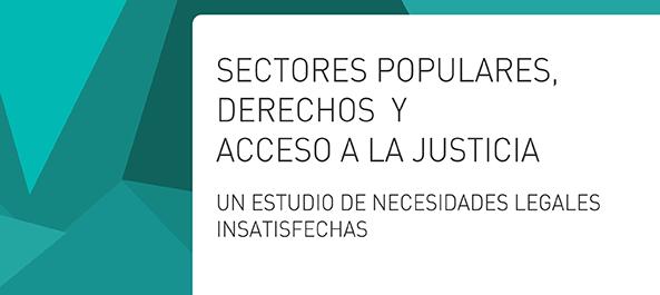 """Informe: """"Sectores Populares, Derechos y Acceso a La Justicia"""""""