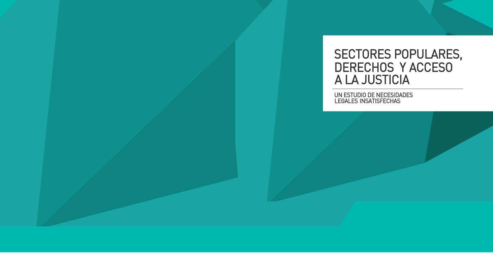 Informe: «Sectores Populares, Derechos y Acceso a La Justicia»