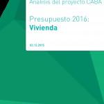 Presupuesto para el área de Vivienda:  Análisis del Proyecto 2016