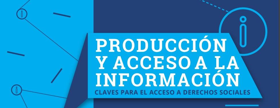 Producción y Acceso a la Información. Claves para el acceso a Derechos Sociales