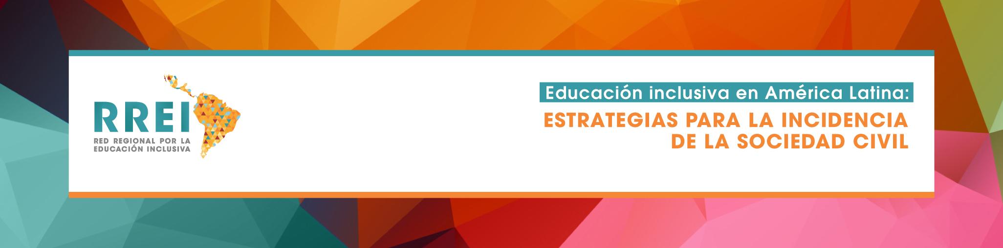 """Encuentro """"Educación Inclusiva en América Latina: estrategias para la incidencia de la sociedad civil"""""""