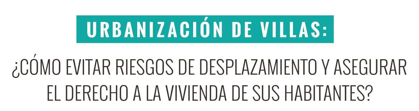 Miércoles 27/06: Mesa Debate┃URBANIZACIÓN DE VILLAS