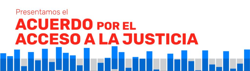 Presentamos el Acuerdo por el Acceso a la Justicia