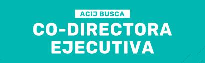 ACIJ busca Co-Directora Ejecutiva