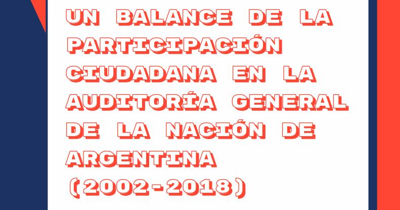 Un balance de la participación ciudadana en la Auditoría General de la Nación de Argentina (2002-2018)