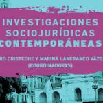Investigaciones Sociojurídicas Contemporáneas