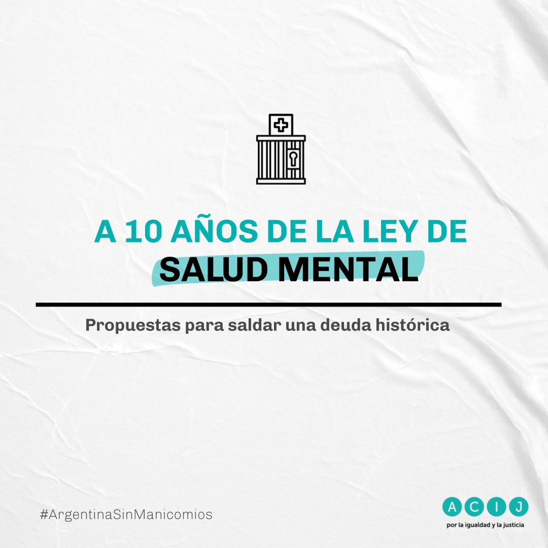 """Presentamos el documento """"A 10 años de la Ley Nacional de Salud Mental: propuestas para saldar una deuda histórica"""""""