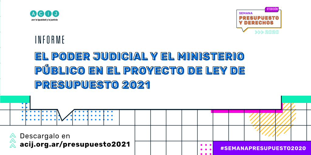 """Semana Presupuesto y Derechos: Presentamos el informe """"El Poder Judicial y el Ministerio Público en el proyecto de ley de presupuesto 2021″"""
