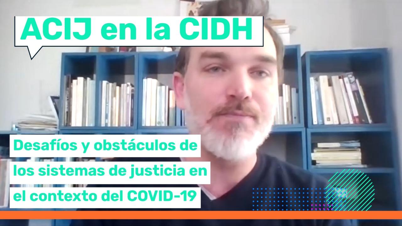 Junto a organizaciones presentamos información ante la CIDH sobre los desafíos y obstáculos para el funcionamiento de los sistemas de justicia