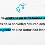 Organizaciones de la sociedad civil solicitan la designación urgente de un Defensor o Defensora del pueblo