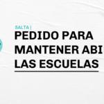 Salta: Pedido para mantener abiertas las escuelas