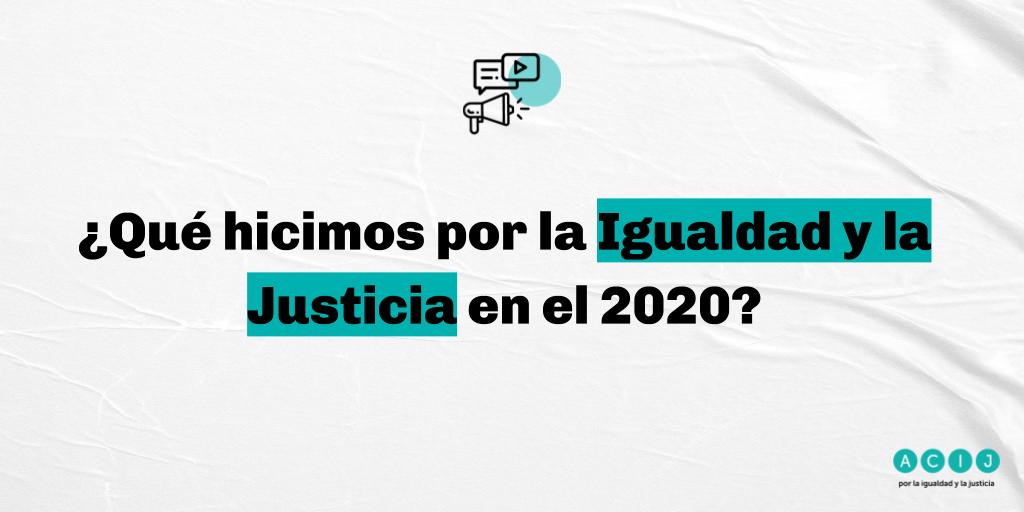 ¿Qué hicimos en 2020 por la igualdad y la justicia?