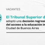 Vacantes: el TSJ adoptó una decisión regresiva en contra del acceso a la educación inicial en CABA