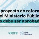 El proyecto de reforma del Ministerio Público no debe ser aprobado