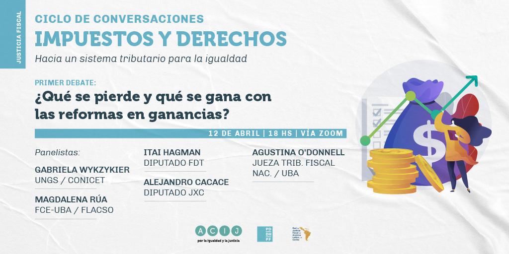 Ciclo de conversaciones: Impuestos y derechos |¿Qué se pierde y qué se gana con las reformas en ganancias?