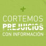 """Lanzamos la campaña """"Cortemos prejuicios con información"""""""