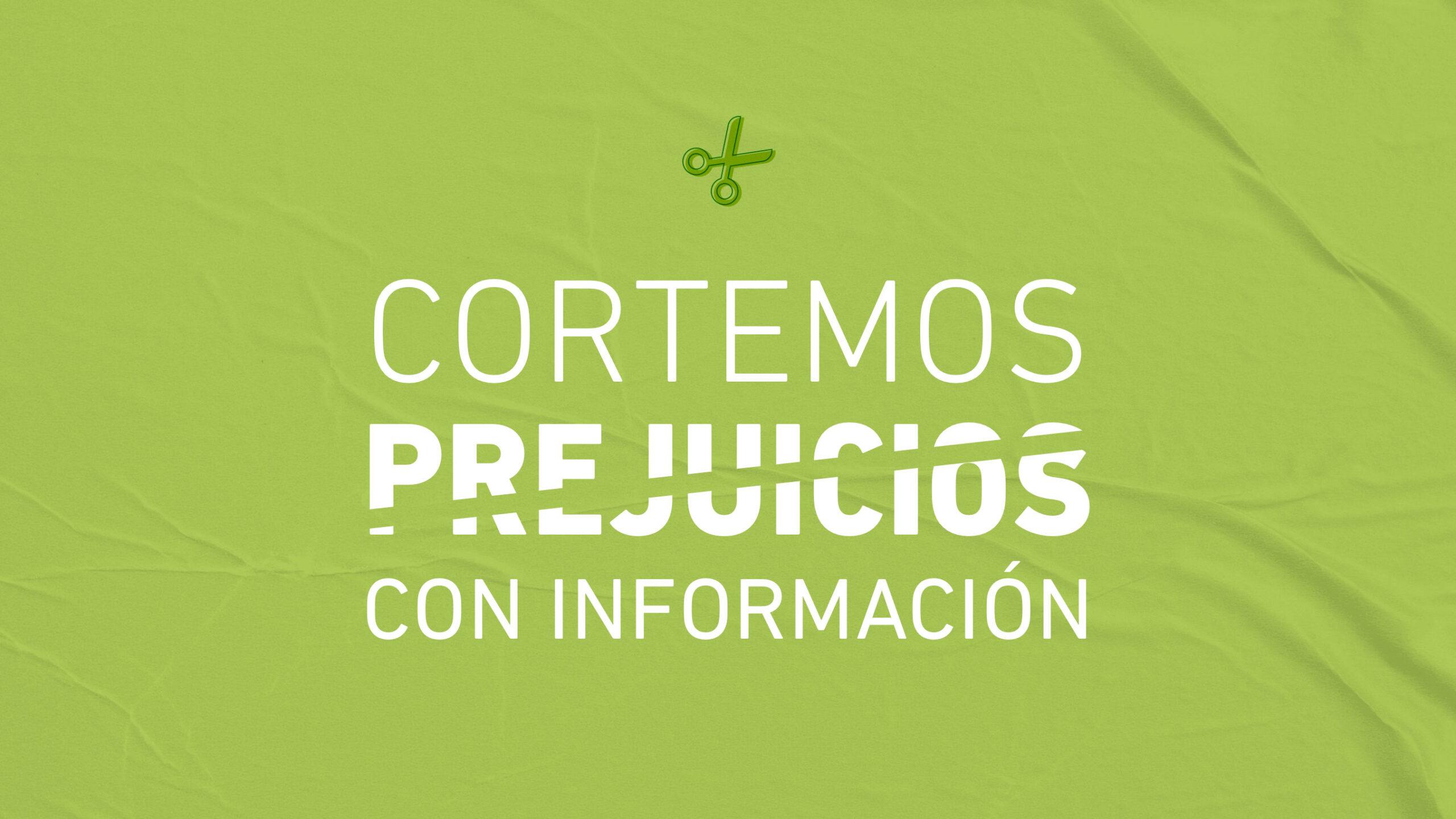 Lanzamos la campaña «Cortemos prejuicios con información»