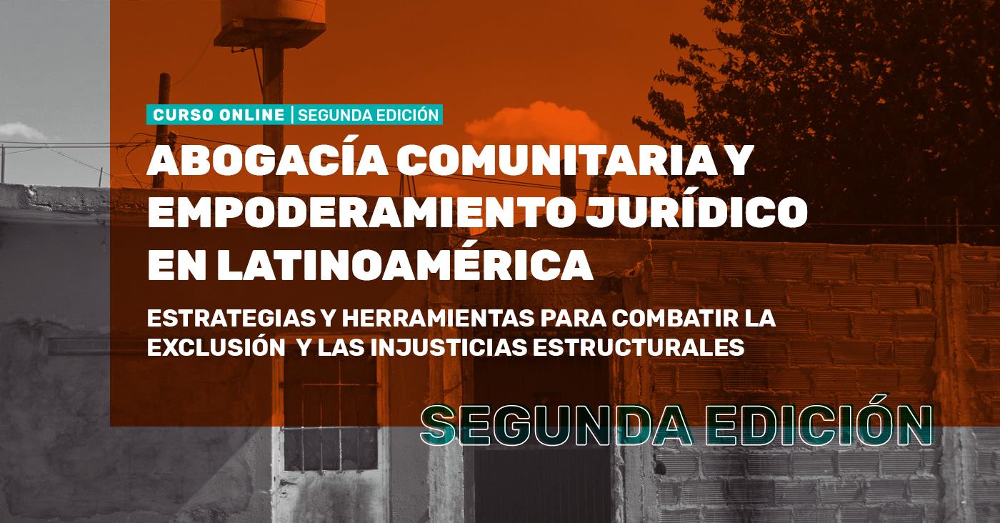 Curso Online | Abogacía Comunitaria y Empoderamiento Jurídico en Latinoamérica