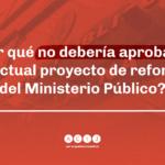 Enviamos una carta a las Diputadas y Diputados de la Nación advirtiendo el impacto de la reforma del Ministerio Público en su autonomía e independencia