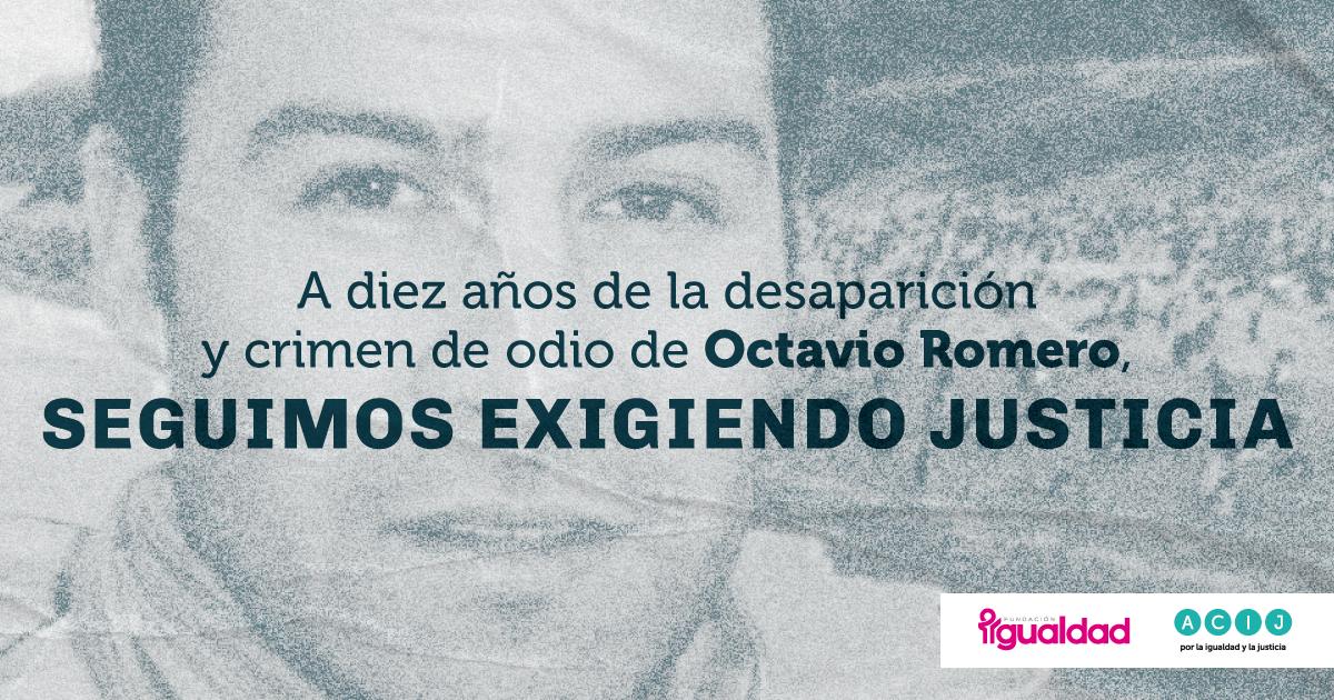A diez años de la desaparición y crimen de odio de Octavio Romero, seguimos exigiendo justicia