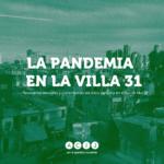"""informe """"La Pandemia en la Villa 31"""""""