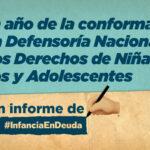 Informe sobre el primer año de trabajo de la Defensoría Nacional de Derechos de Niñas, Niños y Adolescentes