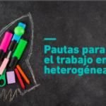 """Nuevo informe: """"Hacia una docencia inclusiva. Pautas para pensar el trabajo en aulas heterogéneas"""""""