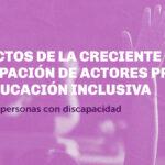 Investigamos los efectos de la privatización educativa en la inclusión de las personas con discapacidad
