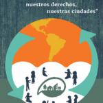 """""""Nuestros barrios, nuestros derechos, nuestras ciudades"""". Campaña por el mejoramiento de barrios y viviendas populares en América Latina"""